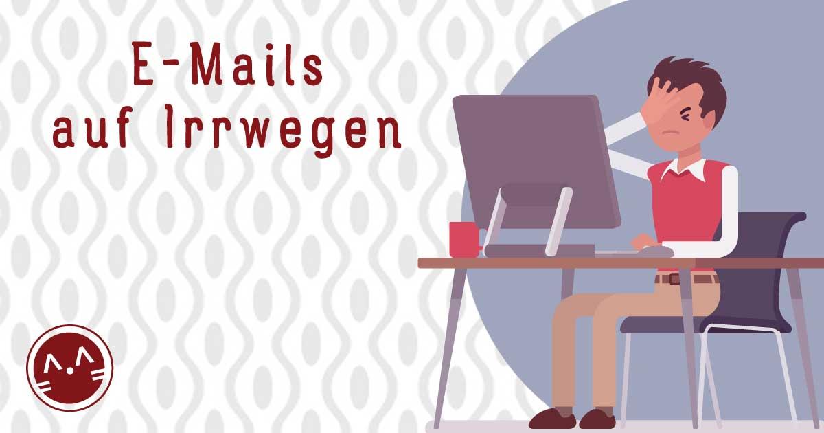 Der Systemadmin und E-Mails auf Irrwegen