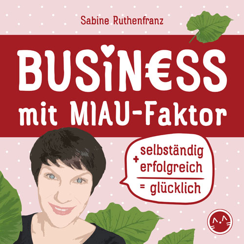 Podcast Business mit MIAU-Faktor von Sabine Ruthenfranz
